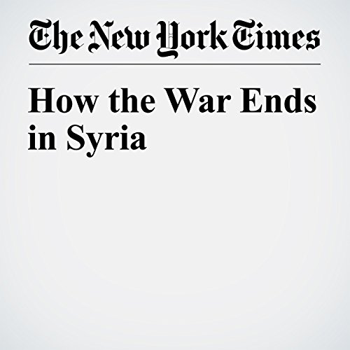 How the War Ends in Syria audiobook cover art