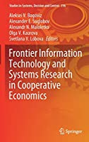 Frontier Information Technology and Systems Research in Cooperative Economics (Studies in Systems, Decision and Control, 316)