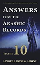 Answers From The Akashic Records - Vol 10: Practical Spirituality for a Changing World (Volume 10)