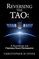 Reversing the Tao: A Framework for Credible Space Deterrence