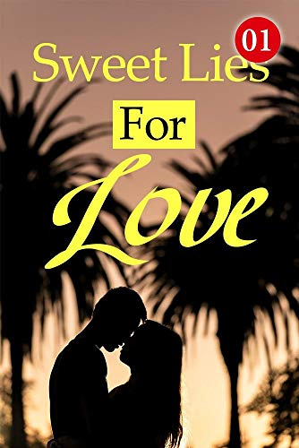Sweet Lies For Love 1: William Knew He Was Missing (English Edition)