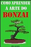 Como Aprender a Arte do Bonsai (Portuguese Edition)