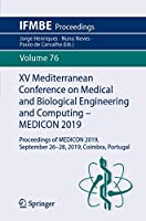 XV Mediterranean Conference on Medical and Biological Engineering and Computing – MEDICON 2019: Proceedings of MEDICON 2019, September 26-28, 2019, Coimbra, Portugal (IFMBE Proceedings, 76)