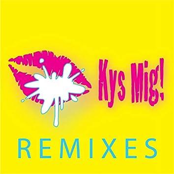 Kys Mig! Remixes