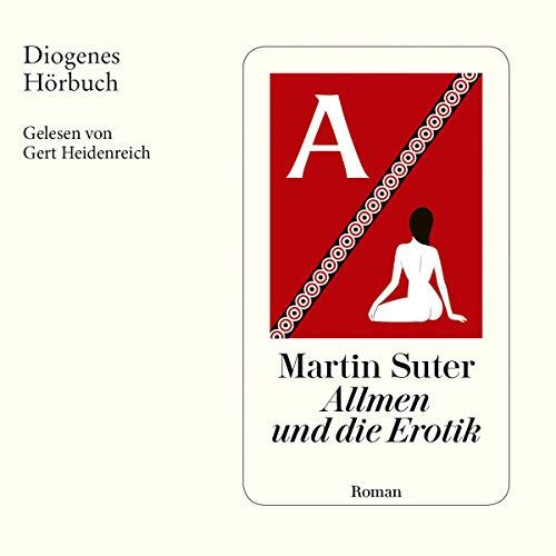 Allmen und die Erotik                   Autor:                                                                                                                                 Martin Suter                               Sprecher:                                                                                                                                 Gert Heidenreich                      Spieldauer: 5 Std. und 46 Min.     334 Bewertungen     Gesamt 4,4