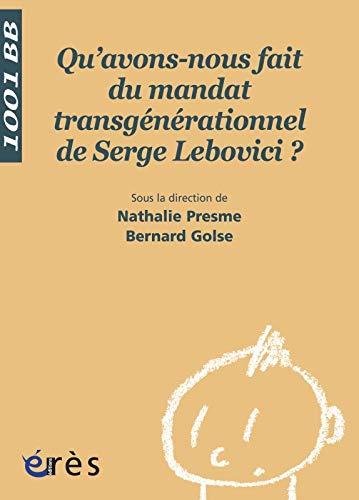 ~Reading~ Qu'avons-nous fait du mandat transgénérationnel de Serge Lebovici ? PDF Books