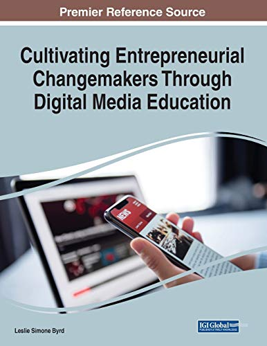 Cultivating Entrepreneurial Changemakers Through Digital Media Education Front Cover