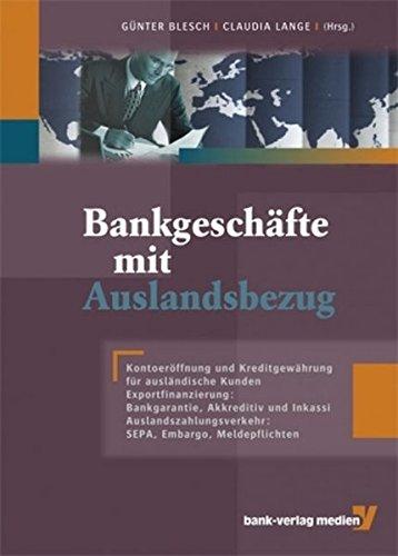 Bankgeschäfte mit Auslandsbezug: Kontoeröffnung und Kreditgewährung für ausländische Kunden. Exportfinanzierung: Bankgarantie, Akkreditiv und Inkassi. ... SEPA, Embargo, Meldepflichten