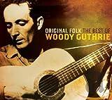 Original Folk: The Best of Woody Guthrie von Woody Guthrie