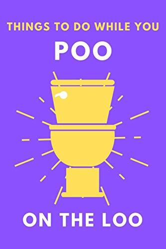What To Do While You Poo On The Loo: Toilet Activity Book With Funny Fart Facts, Bathroom Jokes, Poop Puzzles, Shitty Sudoku & Much More. Perfect Gag Gift For Adults Or Teenagers.