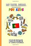 My travel journal for kids Portugal: Travel diary to fill in   102 pages, 6x9 inches   To accompany the children during their stay