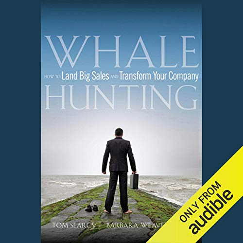 Couverture de Whale Hunting: How to Land Big Sales and Transform Your Company