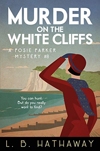 Murder on the White Cliffs: A Cozy Historical Murder Mystery (The Posie Parker Mystery Series Book 8)