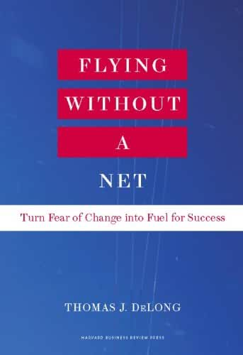 Flying Without a Net: Turn Fear of Change into Fuel for Success (English Edition)