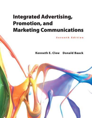 Compare Textbook Prices for Integrated Advertising, Promotion, and Marketing Communications 7 Edition ISBN 9780133866339 by Clow, Kenneth E.,Baack, Donald E.