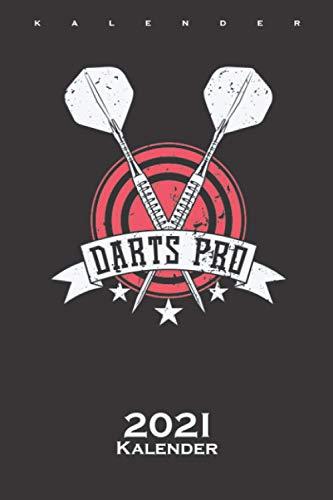 Darts Pro Kalender 2021: Jahreskalender für Fans und Freunde des Präzisions und Geschicklichkeitssports