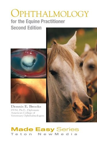 Download Ophthalmology for the Equine Practitioner, Second  Edition (Book+CD) (Equine Made Easy Series) 1591610400