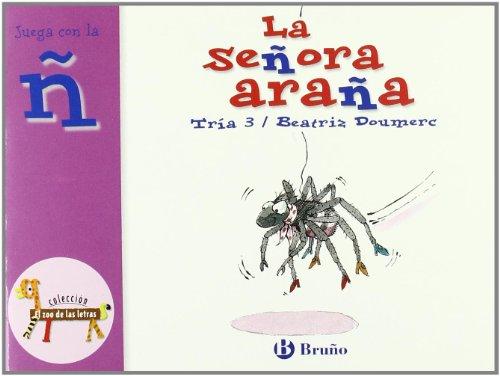 La señora araña: Juega con la ñ (Castellano - A PARTIR DE 3 AÑOS - LIBROS DIDÁCTICOS - El zoo de las letras)