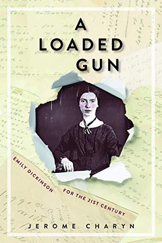 Loaded Gun: Emily Dickinson for the 21st Century