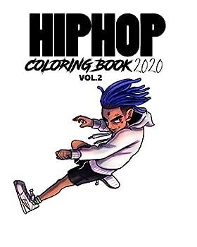 Hip Hop Coloring Book 2020 Vol.2  Color your favorite Hip Hop Artist