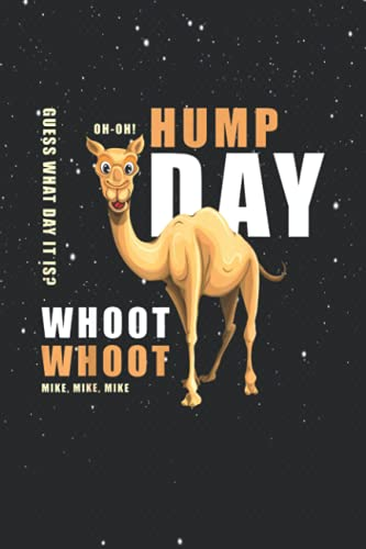 Hump Day For men women kids Guess What Day It Is 114 Pages 6''x9'' in Colled Ruled Notebook