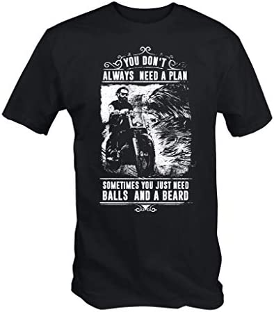 6TN You Don ' Altura Always Necesita un Plan Sólo Bolas y una Barba Camiseta