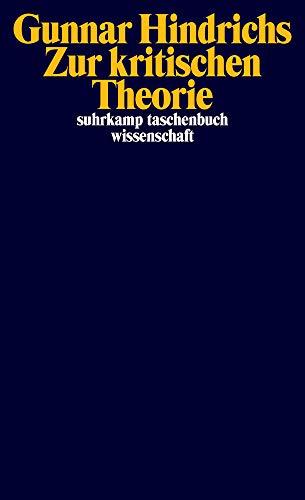 Zur kritischen Theorie (suhrkamp taschenbuch wissenschaft)