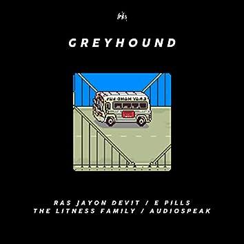 Greyhound (feat. The Litness Family, E Pills & himynameisgains)