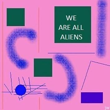 We are all aliens (original 2014)