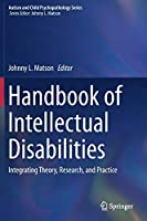 Handbook of Intellectual Disabilities: Integrating Theory, Research, and Practice (Autism and Child Psychopathology Series)