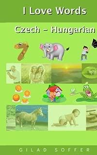 I Love Words Czech - Hungarian (Czech and Hungarian Edition)