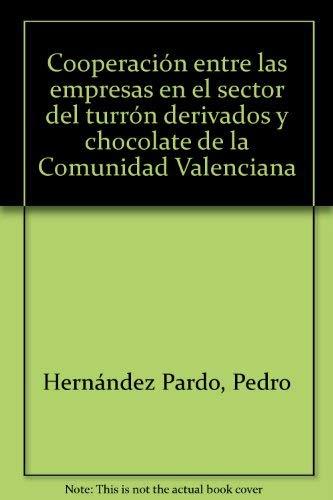Cooperación Entre Las Empresas En El Sector Del Turrón, Derivados Y Chocolate De La Comunidad Valenciana