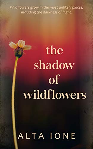 The Shadow of Wildflowers by [Alta Ione]