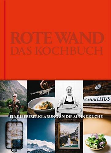 Rote Wand. Das Kochbuch: Liebeserklärung an die alpine Küche