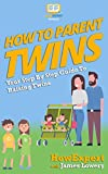 How To Parent Twins: Your Step-By-Step Guide to Parenting Twins