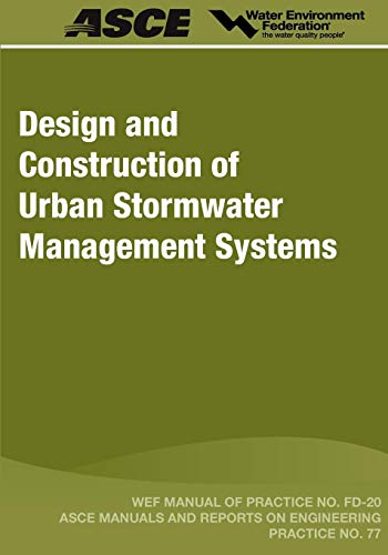 Design and Construction of Urban Stormwater Management Systems (20) (Manual of Practice)