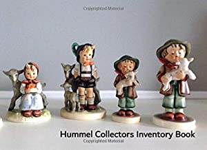 Hummel Collectors Inventory Book: Catalog and record your valuable Hummel collection