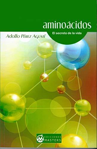 Aminoácidos: El secreto de la vida (Spanish Edition)