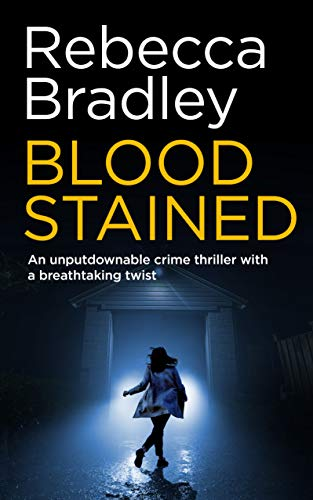 BLOOD STAINED an unputdownable crime thriller with a breathtaking twist (Detective Claudia Nunn Book 1) by [Rebecca Bradley]