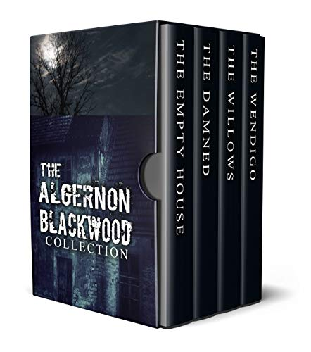 The Algernon Blackwood Collection (Annotated): The Empty House, The Damned, The Willows and The Wendigo (English Edition)