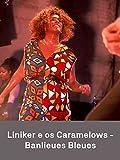 Liniker e os Caramelows - Banlieues Bleues