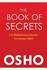 The Book of Secrets: 112 Meditations to Discover the Mystery Within Kindle Edition