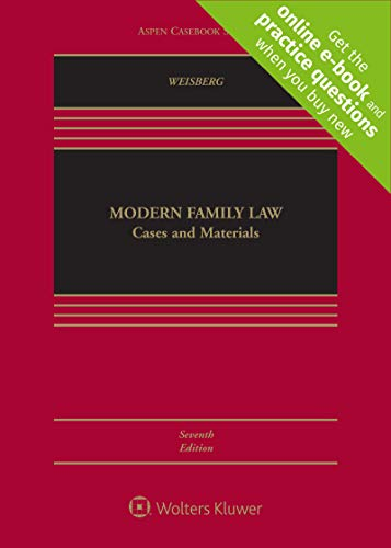 Compare Textbook Prices for Modern Family Law: Cases and Materials [Connected Casebook] Aspen Casebook 7 Edition ISBN 9781543804591 by D. Kelly Weisberg