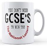 Usted no 'necesita Gcse' S para ganar la taza impresa de la lotería