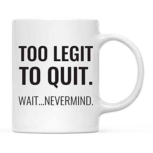 Funny Retirement 11oz. Regalo de la taza de café, demasiado legítimo para dejar de fumar. Espera, no importa, paquete de 1, novedosas tazas de regalos para él, su compañero de trabajo, jefe, empleado