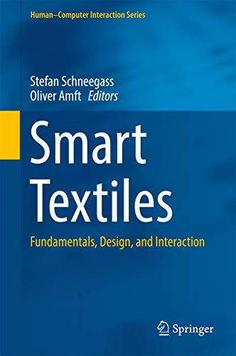 Smart Textiles: Fundamentals, Design, and Interaction (Human–Computer Interaction Series)