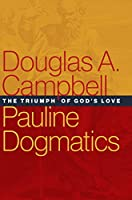 Pauline Dogmatics: The Triumph of God's Love