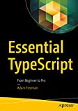 Essential TypeScript: From Beginner to Pro (English Edition)