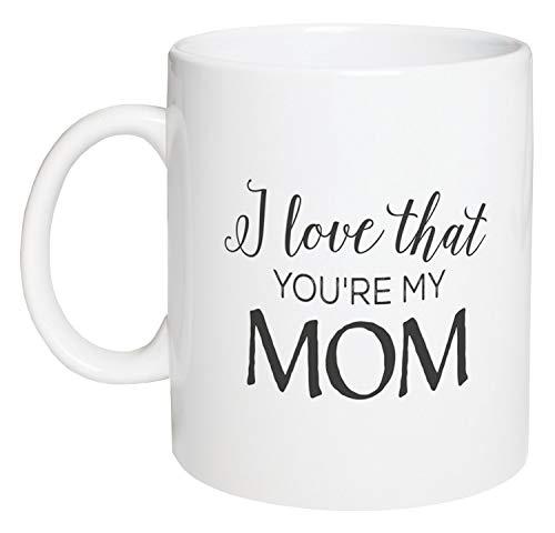 N\A Taza de café de cerámica Blanca de 11 onzas de I Love That You 're My Mom