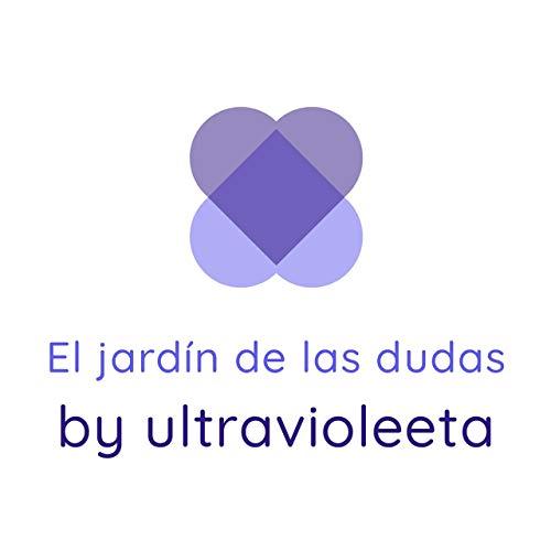 El Jardín De Las Dudas Podcast By @ultravioleeta cover art